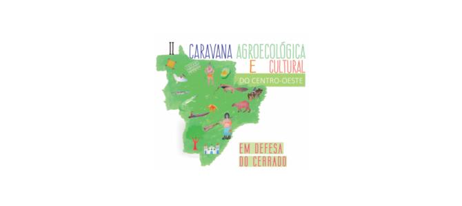 """II Caravana Agroecológica e Cultura do Centro Oeste """"Em Defesa do Cerrado"""""""
